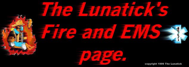The Lunatick's Fire and EMS Page